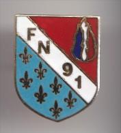 Pin´s Ecusson Blason   FN 91 Front National Fleurs De Lys  Réf 8033 - Non Classés