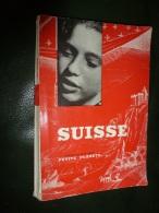 1955  SUISSE Par Dominique Fabre: Andermatt,Veuvey,Fribourg,Einseideln,Brissago,Zurich,Lausanne,Lucerne,Bâle,Berne...... - Tourisme