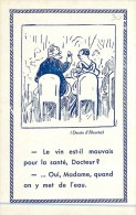 """THEMES - ILLUSTRATEURS - """"Henriot"""" - Le Vin Est T'il Mauvais Pour La Santé Docteur ? - Oui Madame Quand On Y Met De L'ea - Henriot"""