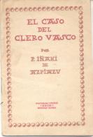 EL CASO DEL CLERO VASCO POR PADRE IÑAKI DE AZPIAZU EDITORIAL VASCA EKIN BUENOS AIRES 32 PAGINAS AÑO 1958 - Culture