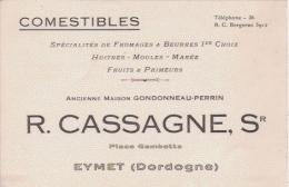 CARTE DE VISITE ANCIENNE ANCIENNE MAISON GONDONNEAU PERRIN . R CASSAGNE SUC EYMET DORDOGNE COMESTIBLES - Visiting Cards