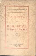 LA TRAGEDIA DE JULIO CESAR SHAKESPEARE  - CARLOS NAVARRO LAMARCA - MADRID TIP. DE LA REVISTA DE ARCHIVOS AÑO 1922 - Théâtre