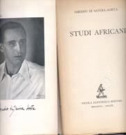 AMEDEO DI SAVOIA-AOSTA - STUDI AFRICANI - NICOLA ZANICHELLI  EDITORE BOLOGNA 1942-XX 95 PAGINAS CON FOTOGRAFIAS - Bücher, Zeitschriften, Comics