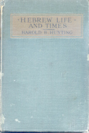HEBREW LIFE AND TIMES - HAROLD B. HUNTING - THE ABINGDON PRESS AÑO 1931 188 PAGES - 1900-1949