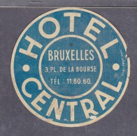 BELGIUM: HOTEL CENTRAL BRUXELLES,  Hotel Label, C.1954 - Etiquettes D'hotels