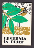 RHODESIA IN BRIEF, Min Of Information, Immigration & Tourism, C.1975 - Exploration/Travel