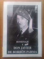 Libro Carlista: Homenaje A Don Javier De Borbón Parma. 2003. España. - Libros