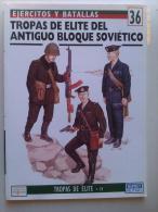 Libro: Tropas De Élite Del Antiguo Bloque Soviético. 1994. España. Colección: Ejércitos Y Batallas. - Libros