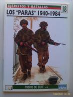 Libro: Los Paras. 1940-1984. 1994. España. Colección: Ejércitos Y Batallas. Tropas De Élite. - Español