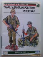 Libro: Tropas Aerotransportadas En Vietnam. 1995. España. Colección: Ejércitos Y Batallas. Tropas De Élite. - Español