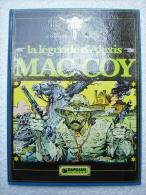 La Légende D'alexis MAC COY  /  J.P. Gourmelen Et  A.H.  Palacios - Livres, BD, Revues