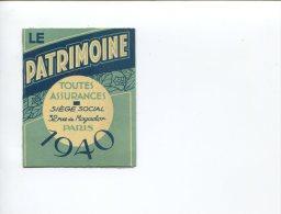 LE PATRIMOINE ASSURANCES ASSURANCE  VIE AUTO INCENDIE VOL PARIS MOGADOR MINI CALENDRIER 1940 EN PARFAIT ETAT - Calendriers