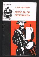 HISTORISCHE VERHALEN -  FEEST BIJ DE REDERIJKERS N° 1 - 1967 - 32 BLZ  NEDERLANDS - Histoire