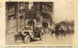 CPA (57)    METZ   (  19 Juillet 1930) S A Ahmed Pacha Bey De Tunisie Depart De L Hotel Royal(leger Coin Haut Gauche) - Metz