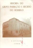 Covilhã - História Do Grupo Instrução E Recreio Do Rodrigo. Castelo Branco (4 Scans) - Books, Magazines, Comics