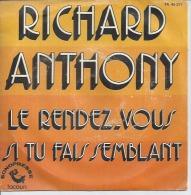"""45 Tours SP - RICHARD ANTHONY - SONOPRESSE 45311 -  """" LE RENDEZ-VOUS """" + 1 - Vinyles"""