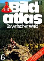 HB Bild-Atlas Bildband  Nr. 6 / 1985 : Bayerischer Wald - Regensburg : Alte Reichsstadt Im Grünen - Reise & Fun