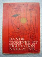 Bande Dessinée Et Figuration Narrative - Bücher, Zeitschriften, Comics