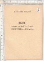 PO9862B# Roberto Fainardi FIGURE DELLE MONETE DELLA REPUBBLICA ROMANA Anni ´70 - Libri & Software