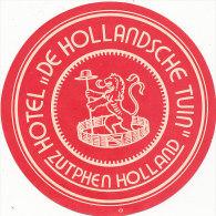 E H 482/ ETIQUETTE  D'HOTEL-    HOTEL DE  HOLLANDSCHE  TUIN  ZUTPHEN - Etiquettes D'hotels
