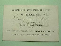 P. BALLEZ Directeur à LILLE De M. A. VAUTIER Messageries Nat. De France ( Porcelein / Porcelaine - Zie Details Foto ) ! - Visiting Cards