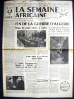 """SEMAINE AFRICAINE"" (ex ""SEMAINE DE L´A.E.F"") #499 Mars 1962 Afrique Africa (ex) Colonie FIN GUERRE ALGERIE Algeria ! - Politique"