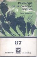 PSICOLOGIA DE LA CREACION ARTISTICA - OMAR ARGERAMI - EDITORIAL COLUMBA - AÑO 1968 96 PAGINAS - Philosophie & Psychologie