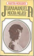 MARTHA MERCADER - JUANAMANUELA MUCHA MUJER - CIRCULO DE LECTORES - EDITORIAL SUDAMERICANA - Biographies