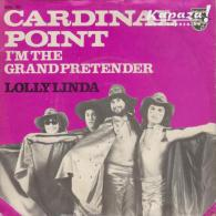 CARDINAL POINT - I'm The Grand Pretender/Lolly Linda - Disco, Pop