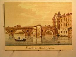 Toulouse Au Temps Jadis - Le Pont - Toulouse