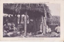 GUADELOUPE BASSE TERRE SCENE TYPES FABRICATION DE FARINE DE MANIOC CARTE PUBLICITE RHUM CHAUVET - Guadeloupe