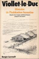 Histoire De L´habitation Humaine Viollet Le Duc 1978 Illustré Architecture Art - Art
