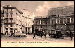 Napoli, Naples, Italy - Piazza S. Ferdinando E Galleria Umberto 1 - Tramway, Train - Napoli