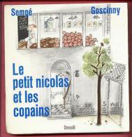 No PAYPAL !! : SEMPÉ & René Goscinny Le Petit NICOLAS Et Les Copains, édition Ancienne ©.1965 Denoël Juillet 1965 Bd Ill - Sempé