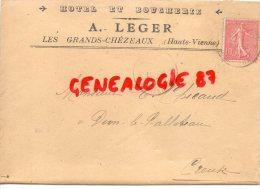 87 - LES GRANDS CHEZEAUX - ENVELOPPE PUBLICITAIRE - HOTEL ET BOUCHERIE A. LEGER 1907 - Publicités