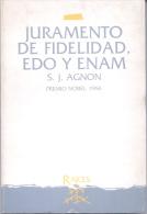 JURAMENTO DE FIDELIDAD EDOY ENAM S. J. AGNON PREMIO NOBEL 1966 RAICES 275 PAGINAS AÑO 1989 - Culture