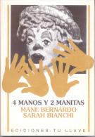 4 MANOS Y 2 MANITAS -MANE BERNARDO SARAH BIANCHI EDICIONES TU LLAVE  282 PAGINAS CIRCA 1990 TITERE TITERES - Théâtre