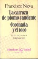 FRANCISCO NIEVA - LA CARROZA DE PLOMO CANDENTE - CORONADA Y EL TORO EDICION, PROLOGO Y NOTAS DE ANDRES AMOROS - SELECCIO - Théâtre