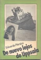 EDUARDO PERSICO - DE NUEVO LEJOS DE UPPSALA AÑO 1989 191 PAGINAS EDITORIAL BELL - Culture