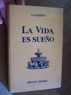 LA VIDA ES SUENO CALDERON Collections PRIVAT DIDIER Les Classiques Espagnoles Annotée Par DUBOIS - Scolaires