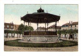 Cp , 54 , TOUL , Place De La République , Le Kiosque De Musique , écrite - Toul