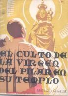 EL CULTO DE LA VIRGEN DEL PILAR EN SU TEMPLO EN SU SANTUARIO DE ZARAGOZA POR SANTIAGO GUALLAR POZA CANONIGO BIBLIOTECARI - Religion & Occult Sciences
