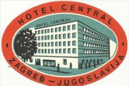 Etiquette De Bagage - Hotel Central - Zagreb (ex-Yougoslavie) - Etiketten Van Hotels