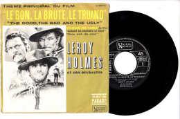 45 T - Leroy Holmes - Le Bon, La Brrute, Le Truand - Autant En Emporte Le Vent - BIEM - Soundtracks, Film Music