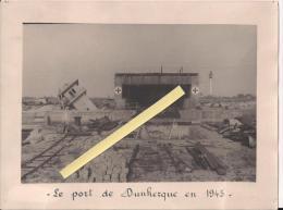Dunkerque Nord Le Port En 1945 Abris Hopital Bombardement WWII Ww2 39-45 1939-45 Collaboration Vichy Nazisme - Guerra, Militari
