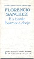 EN FAMILIA - BARRANCO ABAJO - FLORENCIO SANCHEZ - CENTRO EDITOR DE AMERICA LATINA -  128 PAGINAS AÑO 1987 - Theatre