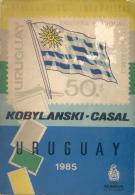 CATALOGO DE ESTAMPILLAS - KOBYLANSKI-CASAL URUGUAY AÑO 1985 EDITOR MUNDUS J. KOBYLANSKI - Postzegelcatalogus