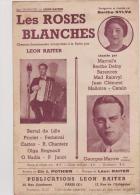 (g6) Les Roses Blanches , BERTHE SYLVA , GEORGES MAROW , LEON RAITER , Paroles ; CH L  POTHIER - Partitions Musicales Anciennes