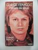 Claude François, L´envers Du Décor De Josette Martin ( Livre Biographie 1987  Voir Photos 253 Pages - Biographie