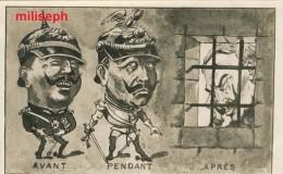 "Guerre 1914 / 1918 - PROPAGANDE - C.P. SATIRIQUE -  "" AVANT  PENDANT APRES ""     (3352) - Guerre 1914-18"